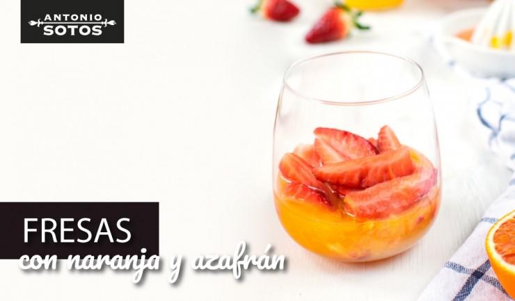 Fresas con naranja y azafrán, un postre fácil y lleno de vitaminas